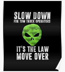 Slow Down Move Over Tow Truck Operator Diesel Trucking Shirt Poster