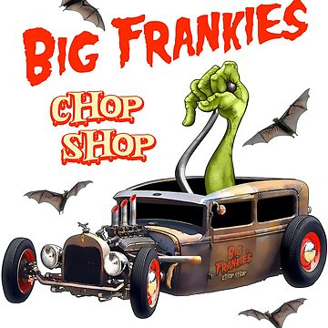 Big Frankie's Chop Shop by hotrodz