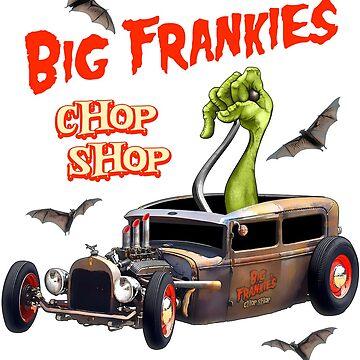 Big Frankie's Chop Shop by hotrodz