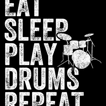 Eat Sleep Play Drums Repeat - Funny Drummer by alexmichel