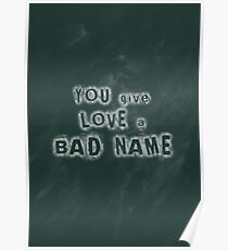 You Give Love a Bad Name Poster