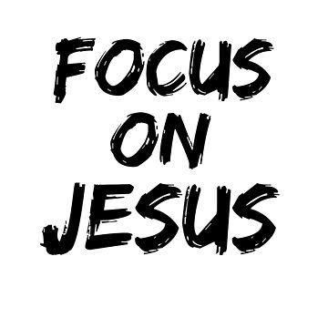 Focus on Jesus Quote by motivateme