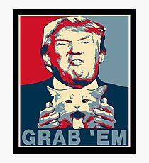 Trump Grab Em Poster Photographic Print