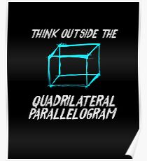 Think Outside The Quadrilateral Parallelogram Math Nerd Tee Poster
