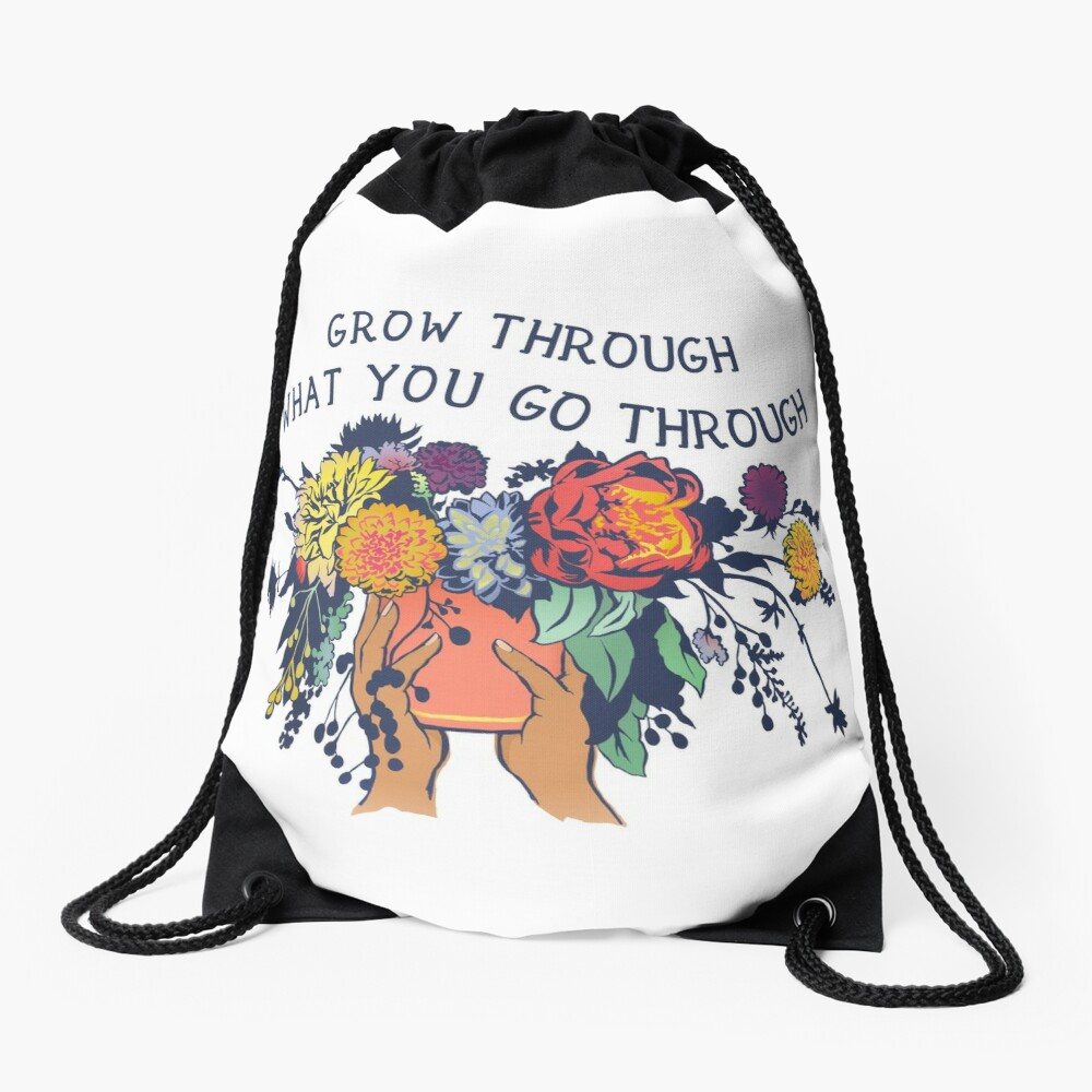 Grow Through What You Go Through Drawstring Bag