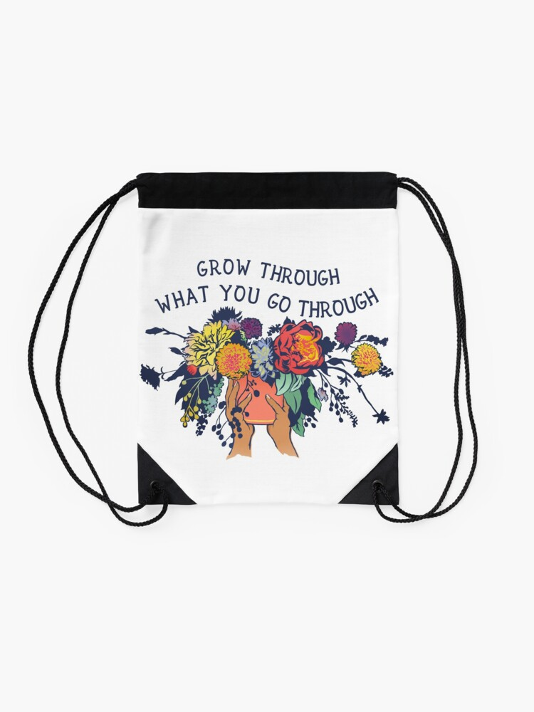 Alternate view of Grow Through What You Go Through Drawstring Bag