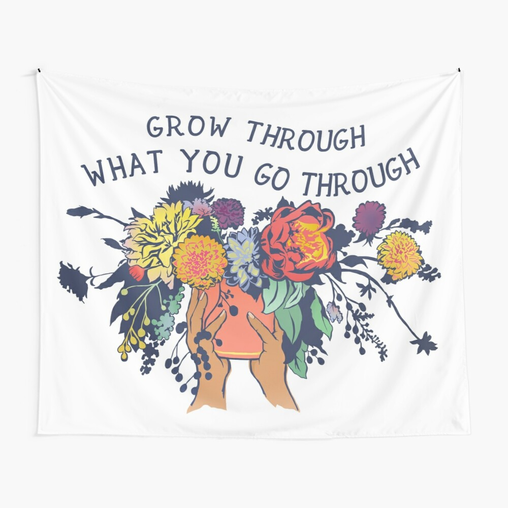 Grow Through What You Go Through Wall Tapestry