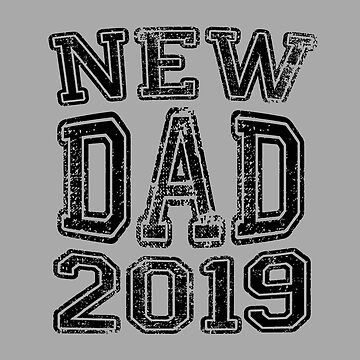 New Dad in 2019 by Garaga