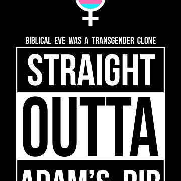 Straight Outta Adam's Rib -- Eve Was a Transgender Clone by oddmetersam