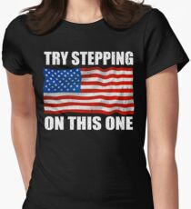 American Flag Try Stepping on this One Patriotic American Women's Fitted T-Shirt