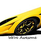 Super Car Art #15  We're Awesome  by Photoart4U