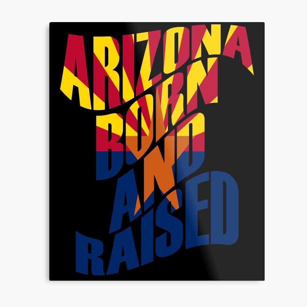 Arizona geboren und aufgewachsen Metallbild