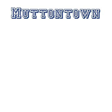 Muttontown by CreativeTs