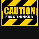 CAUTION Free Thinker - Second Generation B by GodsAutopsy