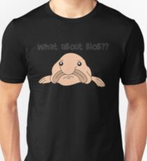 Funny Blobfish Perfect for Fish Lovers What about blob Unisex T-Shirt