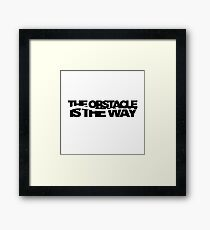 The Obstacle Is The Way - Stoic Quote Framed Print