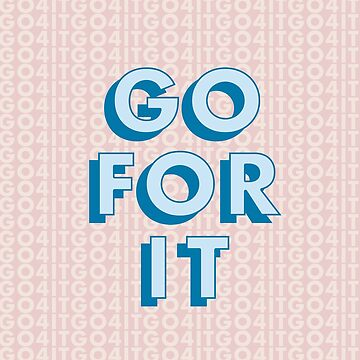GO FOR IT (pink) by maddypease