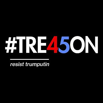 Anti-Trump Treason 45 Shirt with Tre45on Hashtag by BootsBoots