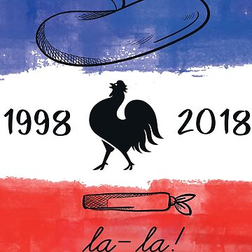 France Soccer Team 1998 - 2018 La La by iwaygifts