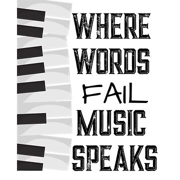 Where Words Fail Keyboard Piano Music Theme Gift T-Shirt  by Deestylistic