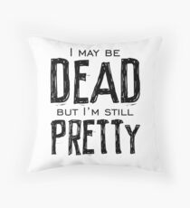 dead and pretty Throw Pillow