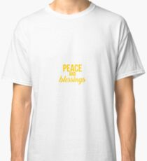 Peace and Blessings Classic T-Shirt