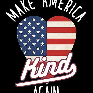Make America Kind again - Anti Trump - Impeach 45 by jcaladolopes