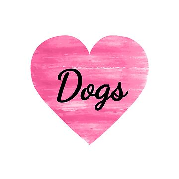 I Love Dogs Watercolor Heart by jrdesign1