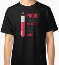 Lab Tech Spun Run and Done Proud Laboratory Technician Classic T-Shirt
