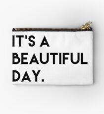 It's a beautiful day. Studio Pouch