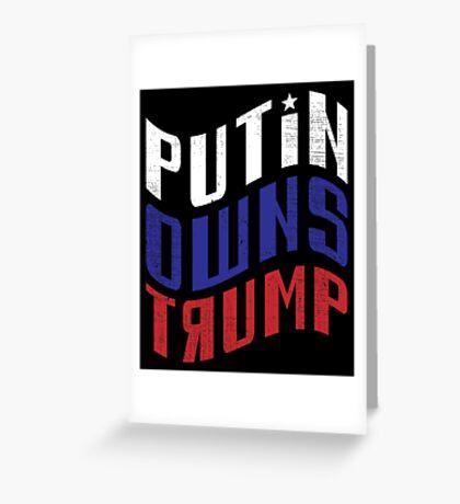 Putin Owns Trump Greeting Card