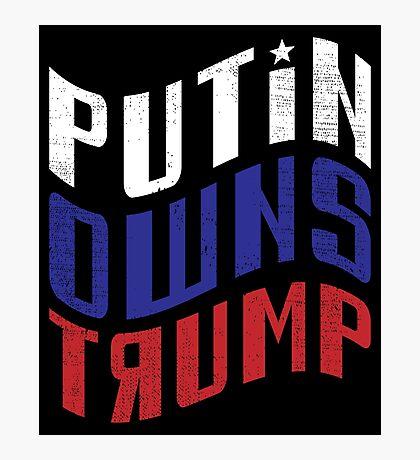 Putin Owns Trump Photographic Print