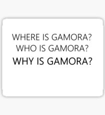 Where/Who/Why is Gamora? Sticker