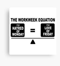 Workweek equation Canvas Print