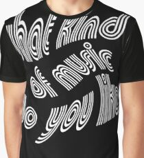 What kind of music do you like (white) Graphic T-Shirt