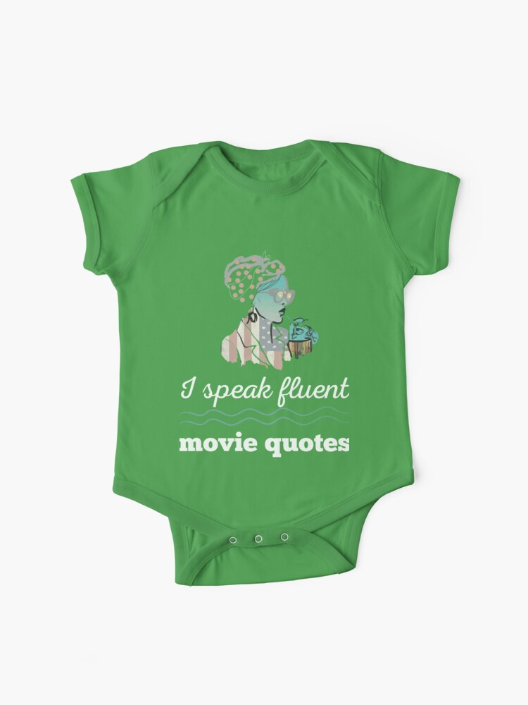 I Speak Fluent Movie Quotes Comedy Action Crime Fantasy Western Historical  Romance Animation Horror Sci Fi Movies Fan | Baby One-Piece