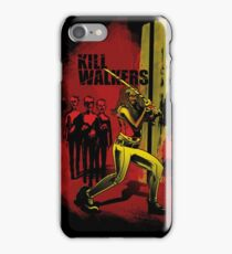 Kill Walkers  iPhone Case/Skin