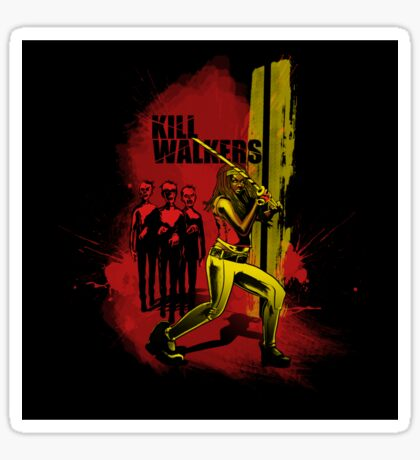 Kill Walkers  Sticker
