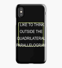 I like to think outside iPhone Case