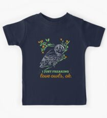I Just Freaking Love Owls Ok They Are Such Funny Birds Kids Tee