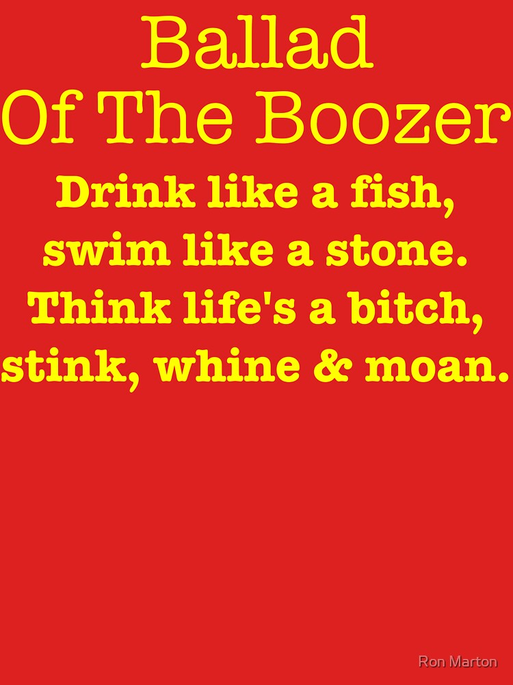 Ballad Of The Boozer - Yellow Lettering, Funny by RonMarton