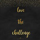 Love the challenge GOLD- Phone cases by DressageDreams