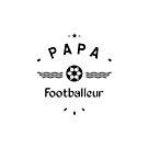 « PAPA footballeur » par lepetitcalamar
