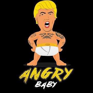 Funny Angry Baby Trump by TomGiantDesigns