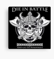 Die in battle and go to Walhalla! Canvas Print
