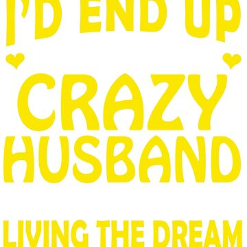 I Never Dreamed I'd End up Marrying a Crazy Husband by Adik