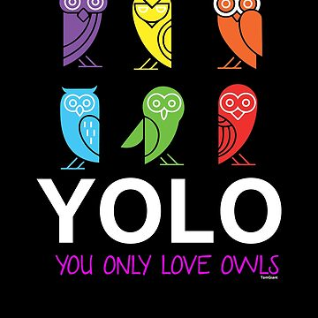 You Only Love Owls by TomGiantDesigns