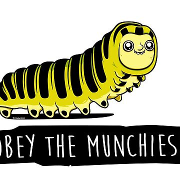 Obey The Munchies - Caterpillar by wloem
