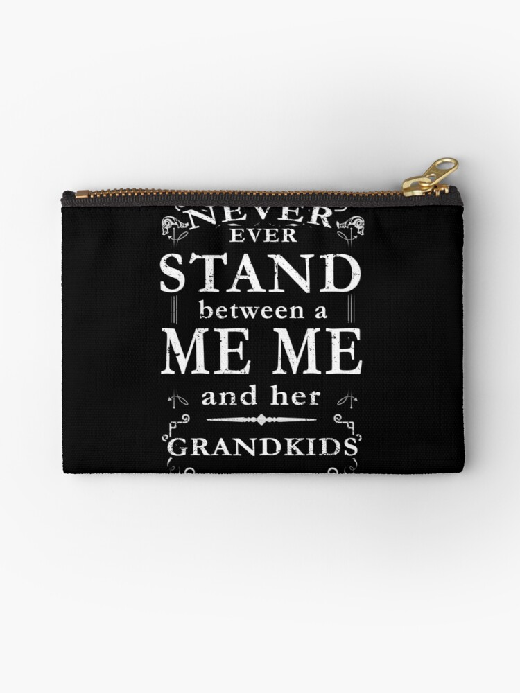 Never Stand Between MeMe Grandkids by shoppzee