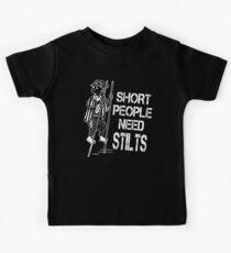 Short People Need Stilts Kids Tee
